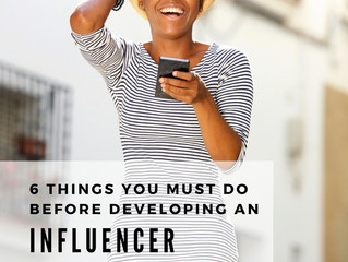6 Things You Must Do Before Developing an Influencer Marketing Plan