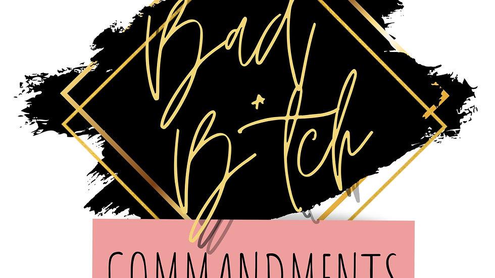 10 BAD B*TCH COMMANDMENTS