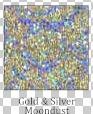 Gold & Silver Moondust