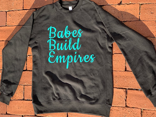 Babes Build Empires Crew Neck