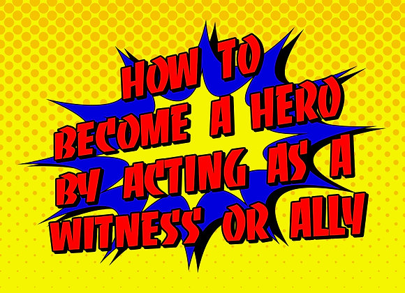 Unit 6: How To Become a Hero By Acting as a Witness or Ally  - Complete Lessons