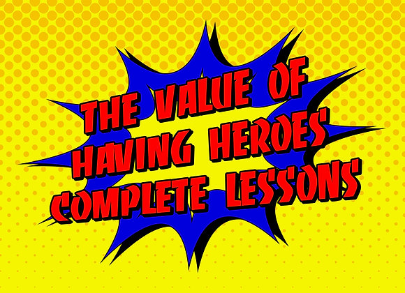 Unit 2: The Value of Having Heroes - Complete Lessons 1-4