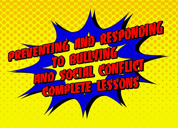 Unit 5: Preventing and Responding to Bullying and Social  - Complete Lessons 1-5