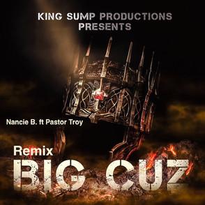 "King Sump Productions Announces Brand New Single ""Big Cuz"" by Nancie B Ft. Pastor Troy"