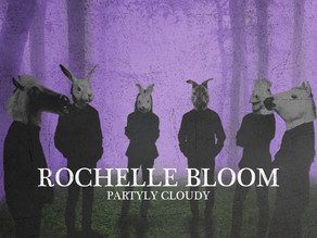 """Rochelle Bloom - """"Partly Cloudy"""""""