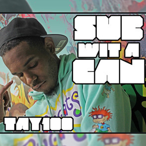 """Grind King Executives Presents Tay100 - """"Sub Wit A Can"""""""
