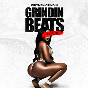 """Whymen Grindin To Drop New Beat Tape """"Grindin Beats Vol. 3"""""""
