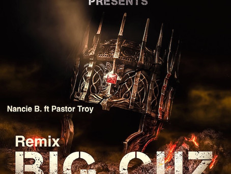"King Sump Productions Announces Brand New Single ""Big Cuz"" by Nancie B Ft. Pastor Troy"
