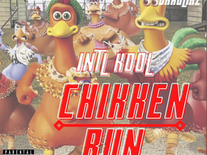 "International Kool - ""Chikken Run"" (Produced by DJ Draulikz)"