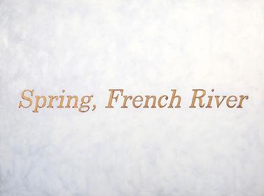 Spring French River Text 36x48 - 1.jpg