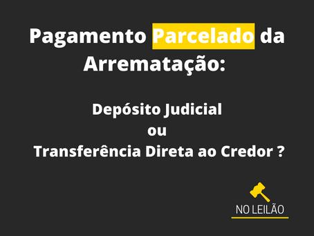 Pagamento Parcelado - Direto ao Credor: violação aos princípios da hasta pública.