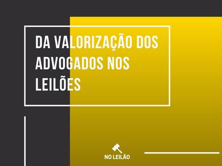 Da Valorização dos Advogados nos Leilões.