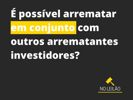 É possível arrematar em conjunto com outros arrematantes investidores?