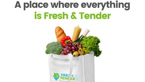 Fresh & Tender