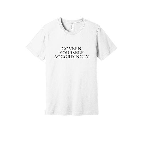 Govern Yourself Accordingly Tee