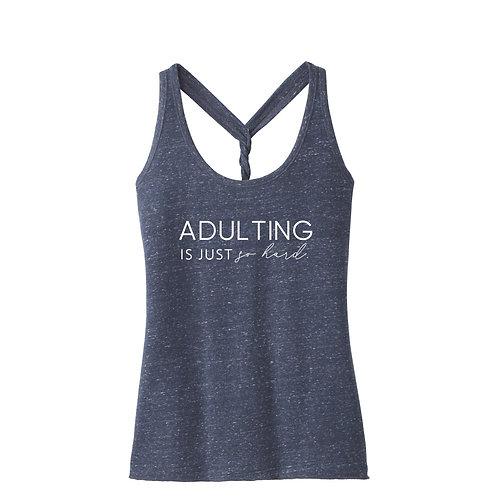 Adulting Is Just So Hard Twist Tank