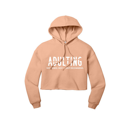 Adulting Would Not Recommend Cropped Hoodie