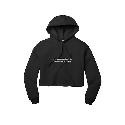 if you are reading this Cropped Hoodie
