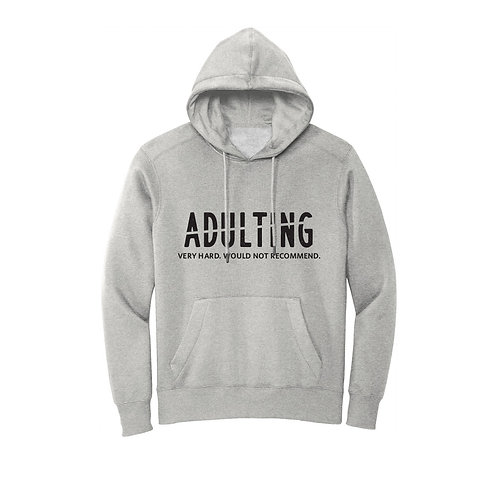Adulting Would Not Recommend Hoodie