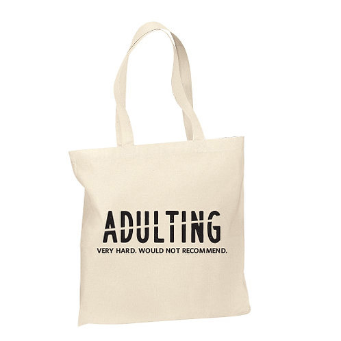 Adulting Would Not Recommend Tote
