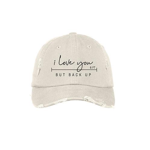 I Love You But Back Up Hat