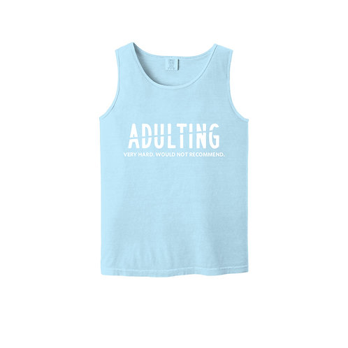 Adulting Would Not Recommend Unisex Tank