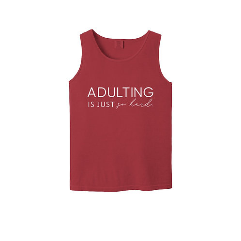 Adulting Is Just So Hard Unisex Tank