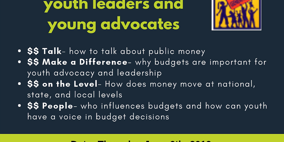 Free Youth Training- How Publicv $$$ Work! A training to empower youth leaders and young advocates