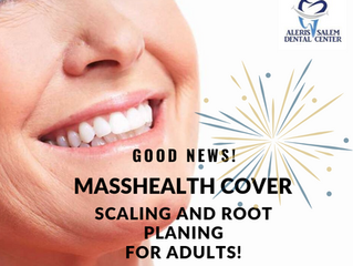 Good NEWS: MassHealth cover scaling and root planing for adults!
