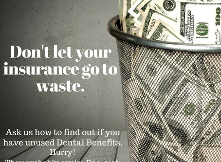 Do not waste your dental insurance