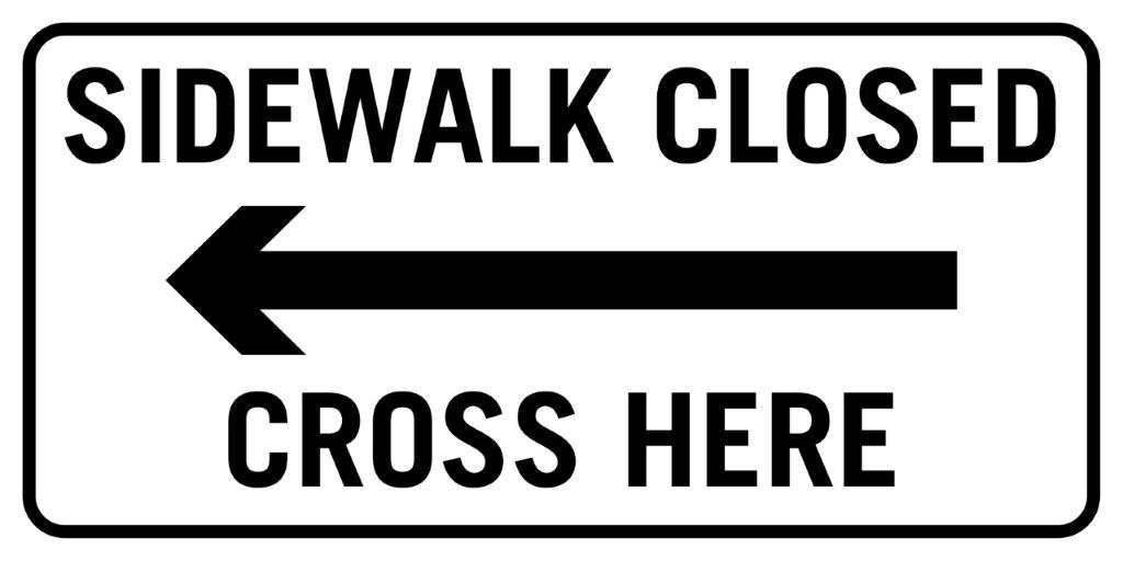 Sidewalk Closed - Left
