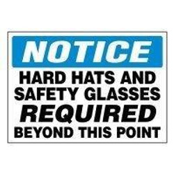 Hard Hats and Safety Glasses Required
