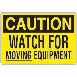 Watch for Moving Equipment
