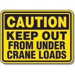 Keep Out From Under Crane