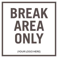 Break Area Only