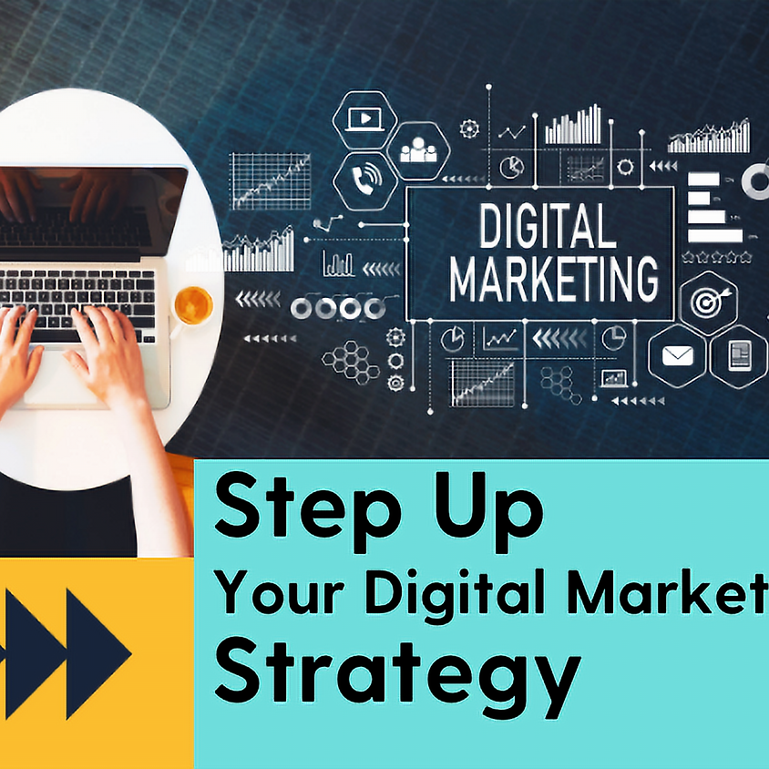Step Up Your Digital Marketing Strategy (part 1)