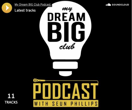 My Dream Big Club Podcast