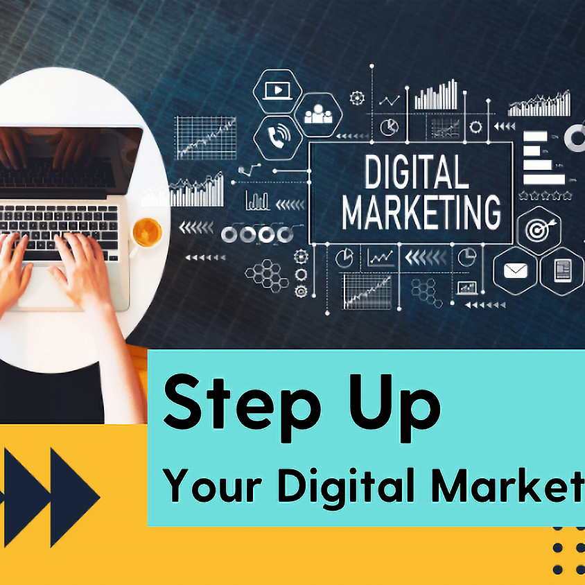 Step Up Your Digital Marketing