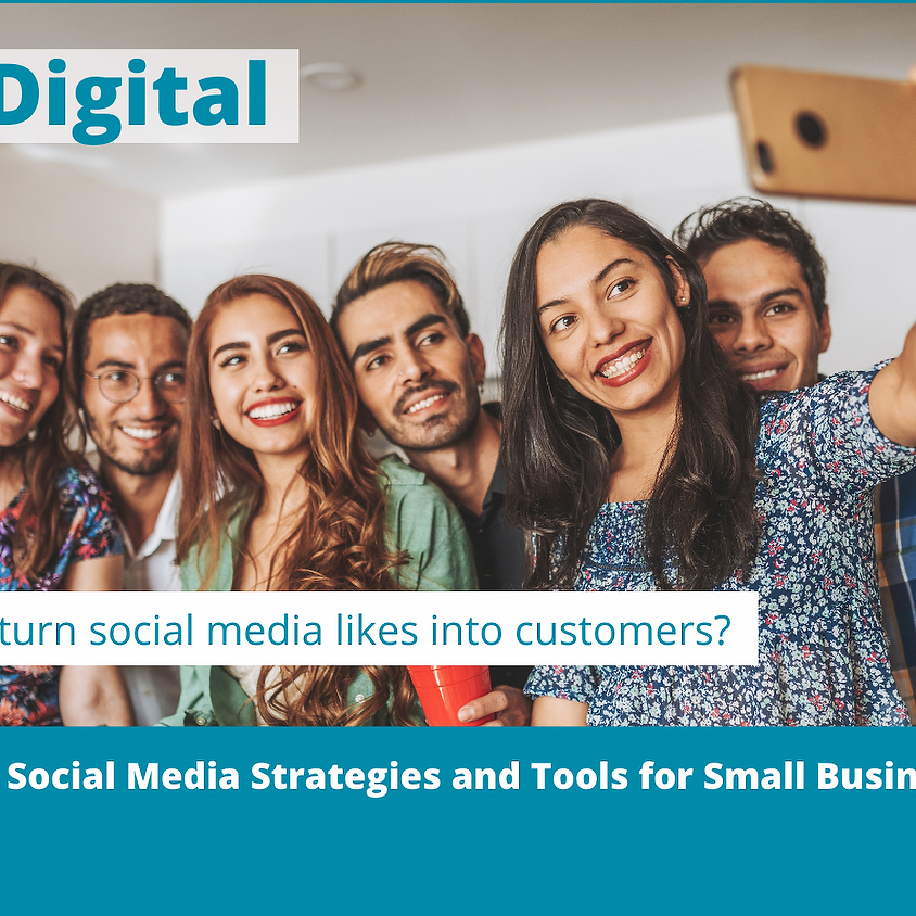 GO Digital- Essential Social Media Strategies and Tools for Small Businesses Part 1 (1)
