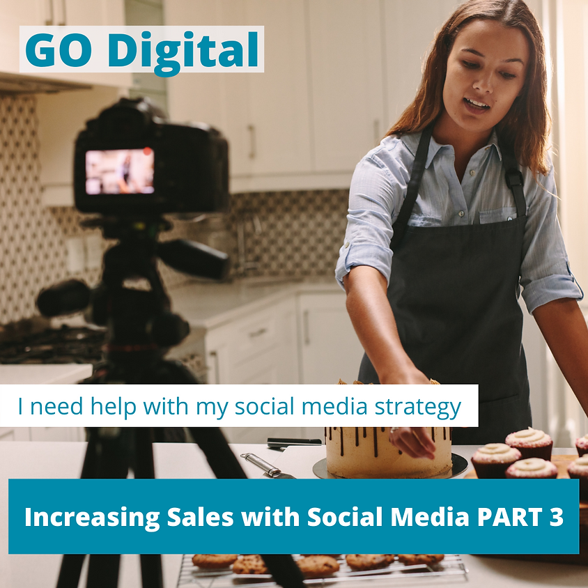 GO Digital- Increasing Sales with Social Media Part 3
