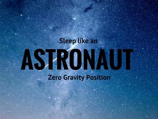 Sleep like an Astronaut | Zero Gravity Position