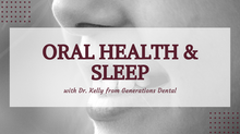 Oral Health & Sleep:  What is your mouth telling you?