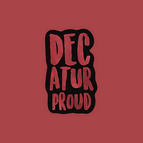 Decatur Proud - Sticker