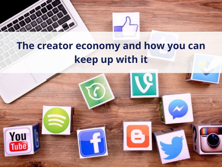 The creator economy and how you can keep up with it