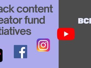 Black content creator fund initiatives