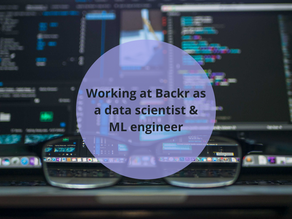 Working at Backr as a data scientist & ML engineer