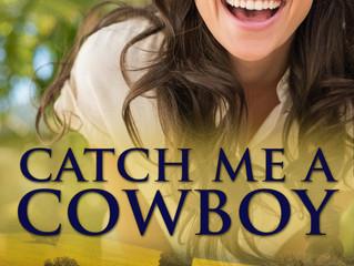 Catch Me a Cowboy - available now!