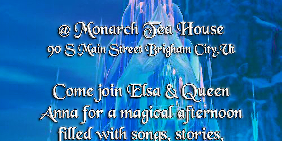 A Tea Party with Elsa and Anna! 12:00pm