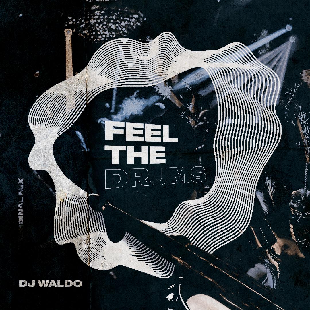 FEEL THE DRUMS ARTWORK X DJ WALDO
