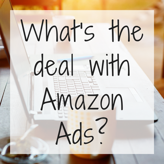 What's the Deal with Amazon Ads?